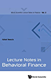 Lecture Notes in Behavioral Finance (World Scientific Lecture Notes in Finance)