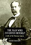 The man who invented himself : a life of Sir Thomas Lipton by James A. MacKay front cover