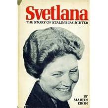 Svetlana;: The story of Stalin's daughter