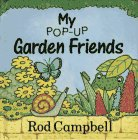 My Pop-Up Garden Friends, Rod Campbell, 0689716435