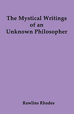 The Mystical Writings of an Unknown Philosopher