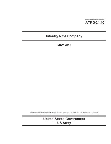 Army Techniques Publication ATP 3-21.10 Infantry Rifle Company  May 2018 (Fm 3 21-10 The Infantry Rifle Company)