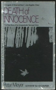 Death of Innocence: The True Story of an Unspeakable Teenage Crime