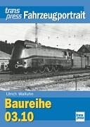 Baureihe 03.10. transpress Fahrzeugportrait