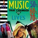 Music That Changed Our Lives: 50's 60's 70's by Madacy Records