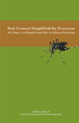 Pest Control Simplified for Everyone: Kill, Repel, or Mitigate Pests With or Without Pesticides (Insecticide Control Pest Ants)