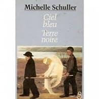 Ciel bleu, terre noire par Michelle Schuller