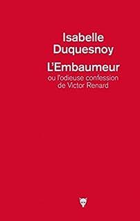 L'embaumeur ou L'odieuse confession de Victor Renard, Duquesnoy, Isabelle