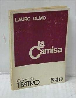 La camisa. Drama en 3 actos. Tapa blanda by OLMO, Lauro ...