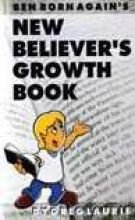 Ben Born Again's New Believer's Growth Book