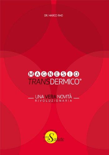 Magnesio Transdermico - Una vera novità rivoluzionaria (Italian Edition) by [Rho, Marco