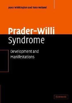 Joyce Whittington: Prader-Willi Syndrome : Development and Manifestations (Hardcover); 2004 Edition