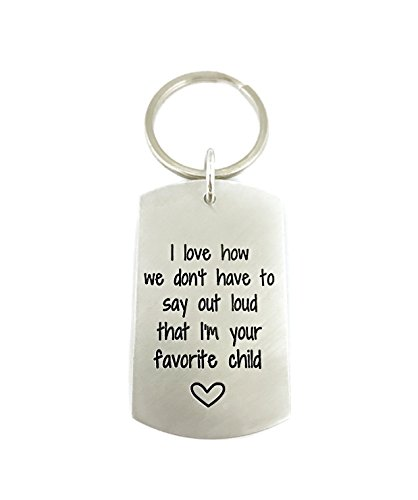 I Love How We Don't Have To Say Out Loud That I'm Your Favorite Child - Father's Day Gift Keychain - Funny Keychain - Stamped Jewelry - Handmade Personalized Jewelry - Gift For Dad