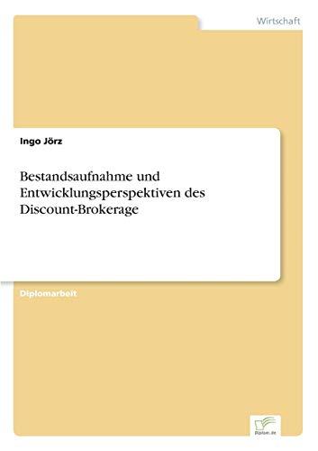 Bestandsaufnahme und Entwicklungsperspektiven des Discount-Brokerage (German Edition) from Jorz Ingo