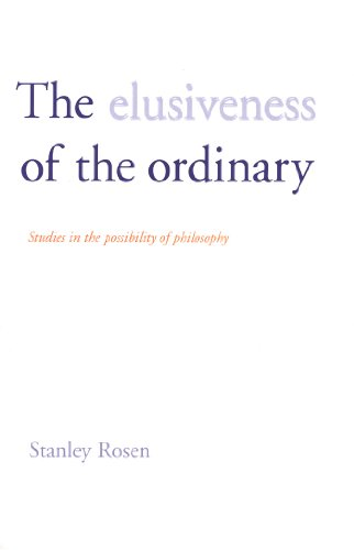 Download The Elusiveness of the Ordinary:  Studies in the Possibility of Philosophy Pdf