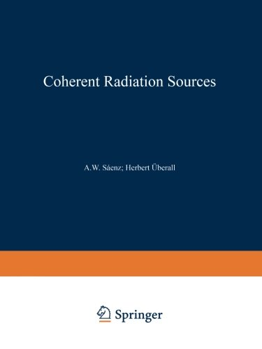 Coherent Radiation Sources (Topics in Current - Optical Gibson