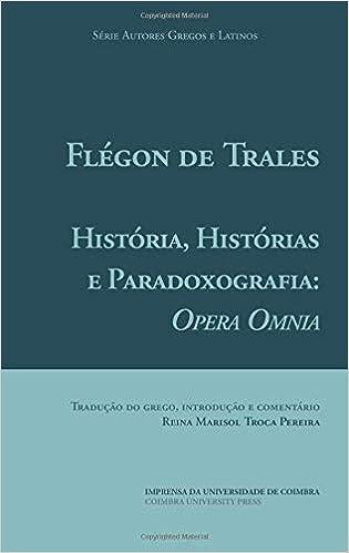 História, Histórias e Paradoxografia: Opera Omnia