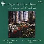- Organ and Piano Duets At Longwood Gardens