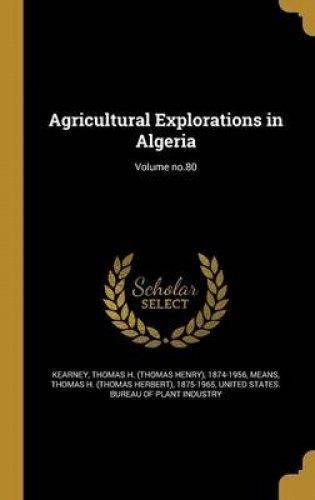 Agricultural Explorations in Algeria; Volume No.80