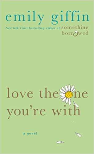 Image result for love the one you re with emily giffin cover