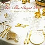 For the Royal Table: Dining at the Palace