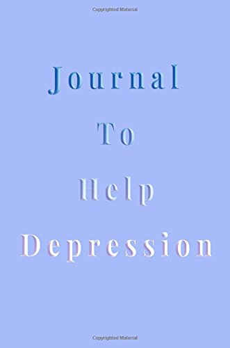 Journal To Help Depression: 6 x 9, 108 Lined Pages (diary, notebook, journal)
