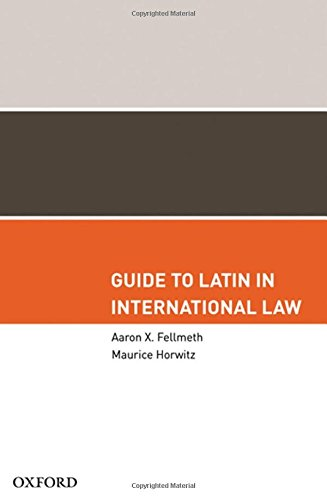Guide to Latin in International Law by Oxford University Press