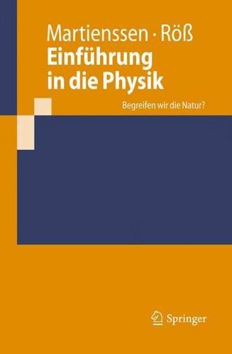 Einführung in die Physik: Begreifen wir die Natur? (Springer-Lehrbuch) (German Edition)