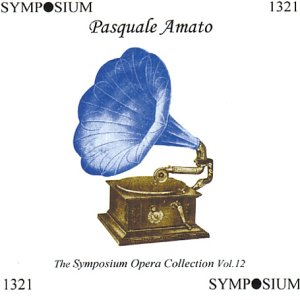Symposium Opera Collection 12: Pasquale Amato