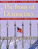 img - for The Irony of Democracy: An Uncommon Introduction to American Politics/Silver Anniversary 1996 Edition book / textbook / text book