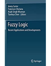 Fuzzy Logic: Recent Applications and Developments