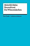 Lektüreschlüssel. Heinrich Heine: Deutschland. Ein Wintermärchen: Reclam Lektüreschlüssel
