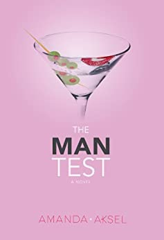 The Man Test (The Marin Test Series Book 1) by [Aksel, Amanda]