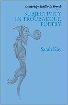 Subjectivity in Troubadour Poetry (Cambridge Studies in French)
