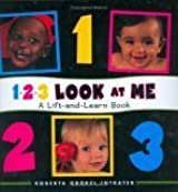 123 Look At Me! A Lift-and-Learn Book