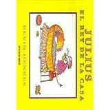 Julius, the Baby of the World/Julius, El Rey de La Casa [With 2 Paperback Books]