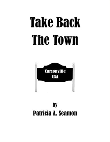 Laden Sie kostenlose E-Books für das Telefon herunter Take Back the Town DJVU by Patricia Seamon B00B6T9LPY