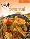 Wok and Oriental, Parragon Publishing, 0752575635