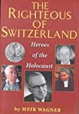 The Righteous of Switzerland, Meir Wagner and Moshe Meisels, 0881256986