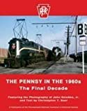 img - for The Pennsy in the 1960s - The Final Decade book / textbook / text book