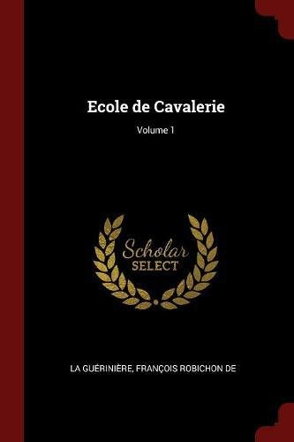 Ecole de Cavalerie; Volume 1