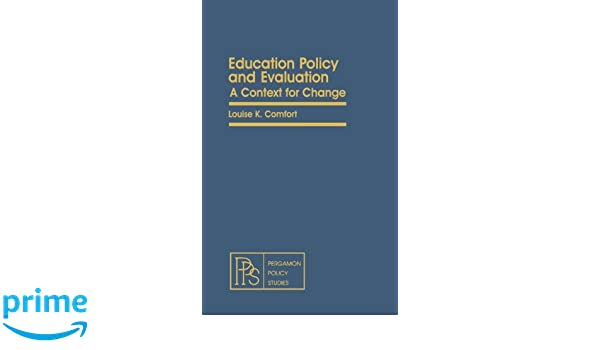 Education Policy and Evaluation. A Context for Change