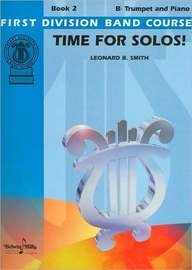 Time for Solos!, Bk 2: B-flat Trumpet (First Division Band Course)