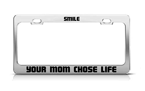Tymeihao Smile Your MOM Chose Life Supportive Fun Custom Metal Tag License Plate Frame