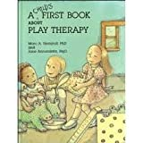 img - for A Child's First Book About Play Therapy Publisher: American Psychological Association (APA); sold in sets of 12 copies only edition book / textbook / text book