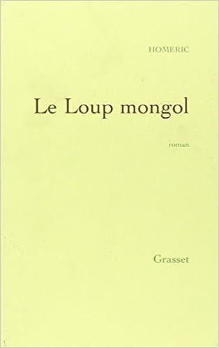 Lire un Le Loup mongol - Prix Médicis 1998 pdf ebook