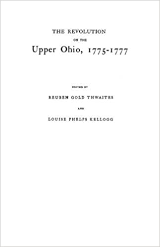 The Revolution on the Upper Ohio, 1775-1777 by Thwaites (2006-01-01)