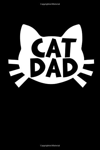 Cat Dad: A Blank Lined 120 Page 6X9 Journal For Dads That Love Cats