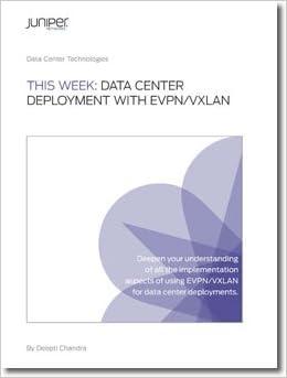 This Week: Data Center Deployment with EVPN/VXLAN: Deepti