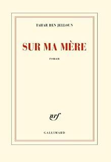 Sur ma mère : roman, Ben Jelloun, Tahar